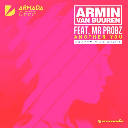 Armin Van Buuren, Mr. Probz, Pretty Pink - Another You - Pretty Pink Remix [ARDP064]